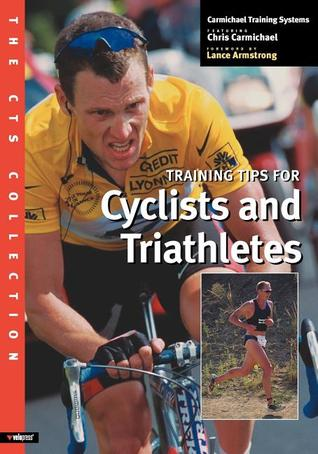 The CTS Collection: Training Tips for Cyclists and Triathletes por Carmichael Training Systems, Lance Armstrong, Jim Rutberg, Graham   Watson