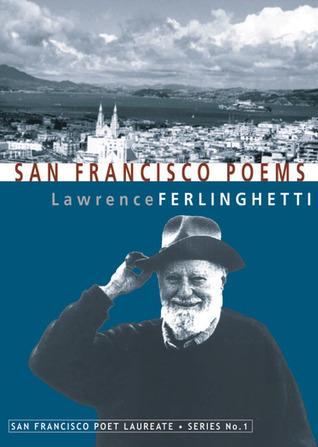 San Francisco Poems by Lawrence Ferlinghetti