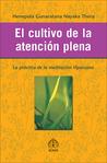 El cultivo de la atención plena by Henepola Gunaratana