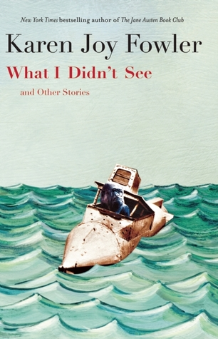 What I Didn't See: and Other Stories