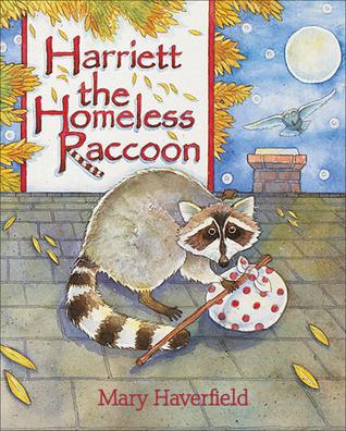 Harriett the Homeless Raccoon