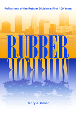 Rubber Mirror: Reflections of the Rubber Division's First 100 Years