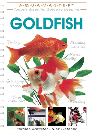 Today's Essential Guide to Keeping Goldfish: The Aquamaster Series