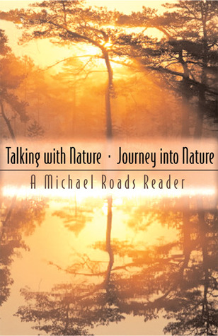 Talking with Nature and Journey into Nature by Michael J. Roads