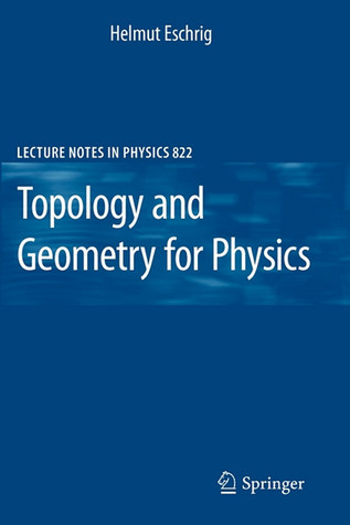 Topology And Geometry For Physics (Lecture Notes In Physics)