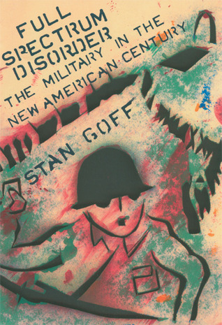 Full Spectrum Disorder by Stan Goff