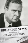 Breaking News: The Golden Age of Graham Perkin