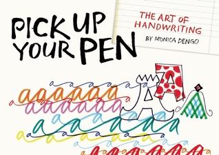 Pick Up Your Pen by Monica Dengo