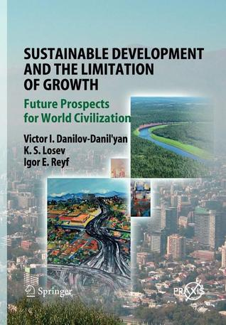 Sustainable Development and the Limitation of Growth: Future Prospects for World Civilization