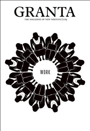 Granta 109: Work