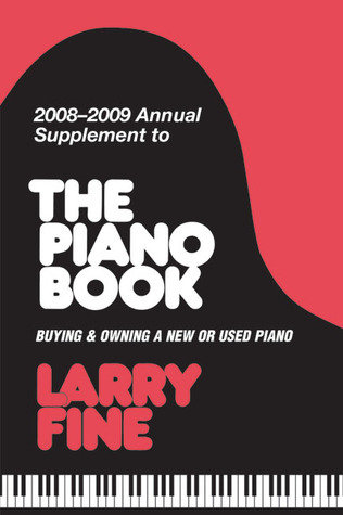 2008-2009 Annual Supplement to The Piano Book: Buying & Owning a New or Used Piano