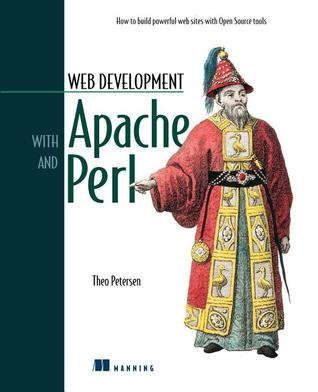 Web Development with Apache and Perl: How to Build Powerful Web Sites with Open Source Tools