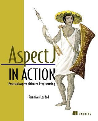 Aspectj in Action by Ramnivas Laddad