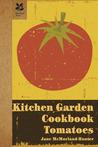 Kitchen Garden Cookbook: Tomatoes