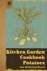Kitchen Garden Cookbook: Potatoes