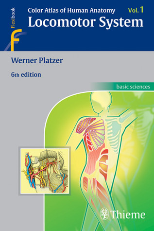 Color Atlas Of Human Anatomy Vol1 Locomotor System By Werner Platzer