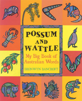 Possum and Wattle: My Big Book of Australian Words