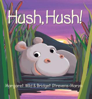 Hush, Hush! by Margaret Wild