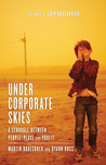 Under Corporate Skies: A Struggle Between People, Place, and Profit