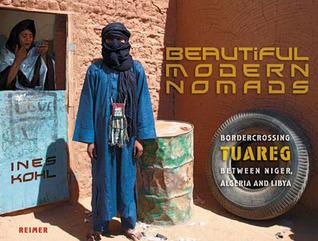 Beautiful Modern Nomads. Bordercrossing Tuareg Between Niger, Algeria And Libya