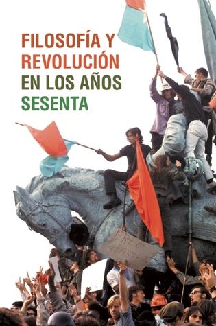 Filosofía y revolución en los años sesenta