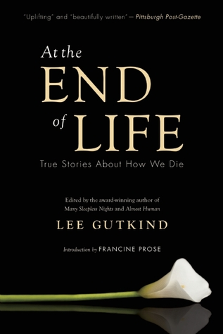 At the End of Life by Lee Gutkind