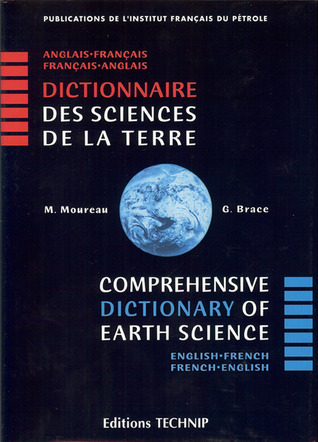 COMPREHENSICE DICTIONARY OF EARTH SCIENCES: English-French / French-English