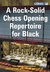 A Rock-Solid Chess Opening Repertoire for Black