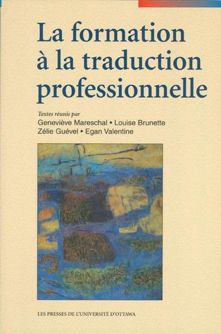 La Formation A La Traduction Professionnelle (Collection Regards Sur La Traduction)