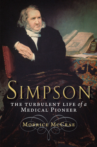 Simpson, Chloroform and the Spirit of Progress: A Biography of Sir James Y. Simpson