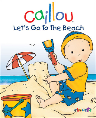 Caillou: Let's Go to the Beach