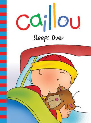 Caillou: Sleeps Over por Nicole Nadeau, CINAR Animation