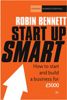 Start-Up Smart: How to start and build a business for £5000