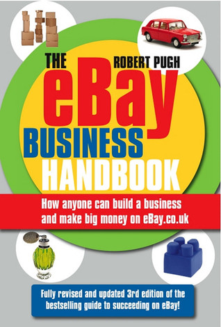 The eBay Business Handbook, 3rd Edition: How anyone can build a business and make serious money on eBay.co.uk