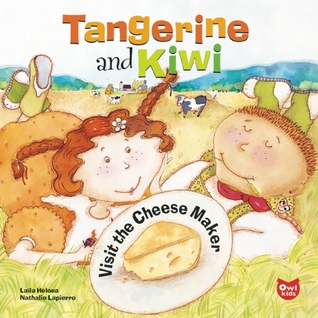 Tangerine and Kiwi Visit the Cheese Maker