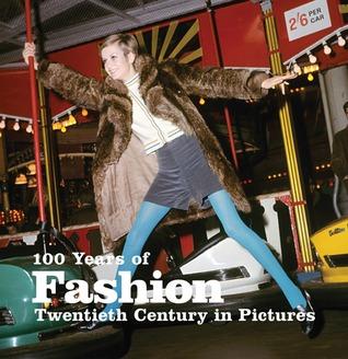 100 Years of Fashion: Twentieth Century in Pictures 978-1906672263 por Elizabeth Roberts FB2 PDF