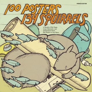 100 Posters / 134 Squirrels by Jay Ryan