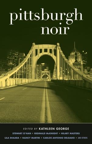 Pittsburgh Noir by Kathleen George