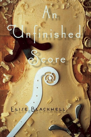 An Unfinished Score by Elise Blackwell