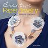 Creative Paper Jewelry: Earrings, Pendants, Beads  Pins