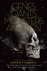 Genes, Giants, Monsters, and Men: The Surviving Elites of the Cosmic War and Their Hidden Agenda