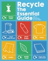 Recycle: The Essential Guide