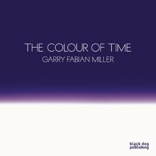 Colour of Time: Garry Fabian Miller