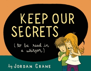 Keep Our Secrets by Jordan Crane