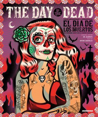 The Day of the Dead: El dia los muertos por Jorge Alderete