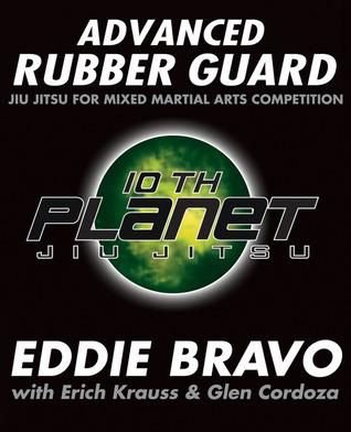Advanced Rubber Guard: Jiu Jitsu for Mixed Martial Arts Competition
