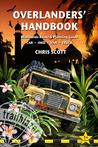 Overlanders' Handbook: Worldwide route and planning guide (car, 4WD, van, truck)