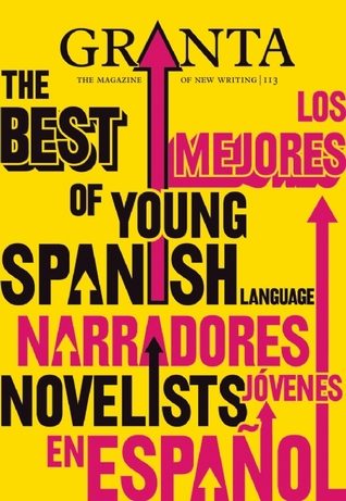 granta-113-the-best-of-young-spanish-language-novelists