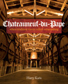 Chateauneuf-du-Pape: Where Tradition Meets Today's Winemaking