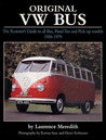Original VW Bus: The Restorer's Guide to all Bus, Panel Van and Pick-up Models 1950-1979